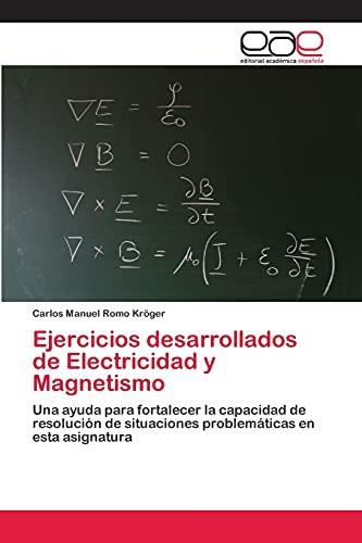 9783659064142: Ejercicios desarrollados de Electricidad y Magnetismo: Una ayuda para fortalecer la capacidad de resolución de situaciones problemáticas en esta asignatura (Spanish Edition)