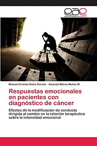 Respuestas Emocionales En Pacientes Con Diagnostico de Cancer: Manuel Ernesto Riaño Garzà n