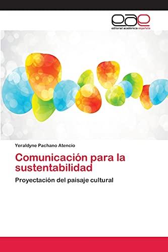 9783659064746: Comunicación para la sustentabilidad: Proyectación del paisaje cultural (Spanish Edition)
