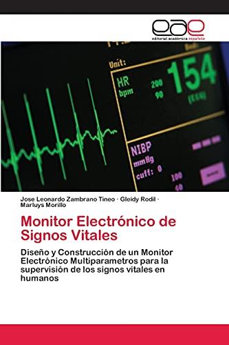 9783659064753: Monitor Electrónico de Signos Vitales: Diseño y Construcción de un Monitor Electrónico Multiparametros para la supervisión de los signos vitales en humanos (Spanish Edition)