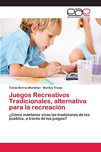 9783659064760: Juegos Recreativos Tradicionales, Alternativa Para La Recreacion