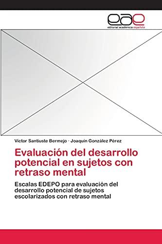 9783659065095: Evaluación del desarrollo potencial en sujetos con retraso mental: Escalas EDEPO para evaluación del desarrollo potencial de sujetos escolarizados con retraso mental