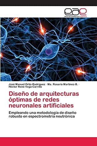 Diseño de arquitecturas óptimas de redes neuronales: José Manuel Ortiz-Rodríguez,