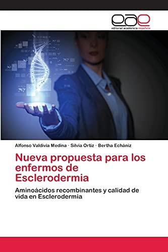 Nueva Propuesta Para Los Enfermos de Esclerodermia: Alfonso Valdivia Medina