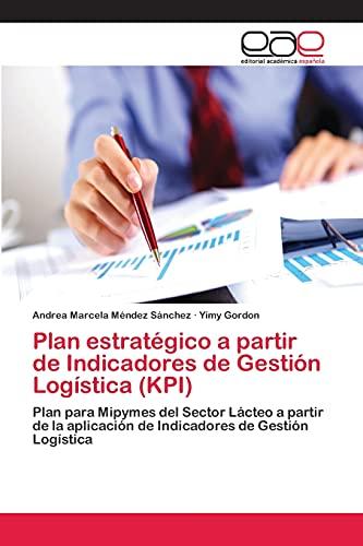 Plan Estrategico a Partir de Indicadores de Gestion Logistica (Kpi): Yimy Gordon