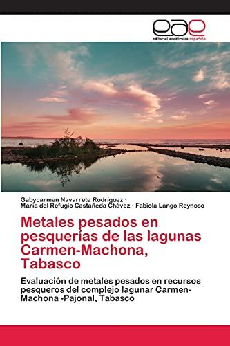 Metales pesados en pesquerías de las lagunas: Gabycarmen Navarrete RodrÃguez