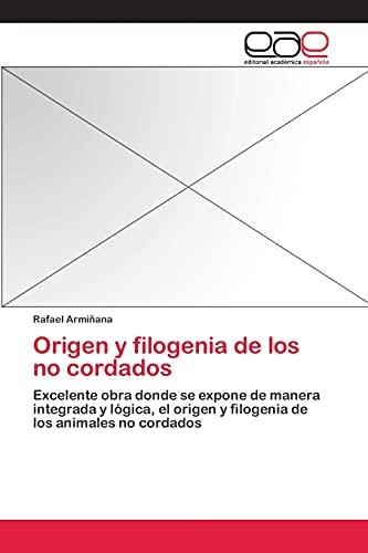 9783659066061: Origen y filogenia de los no cordados: Excelente obra donde se expone de manera integrada y lógica, el origen y filogenia de los animales no cordados (Spanish Edition)