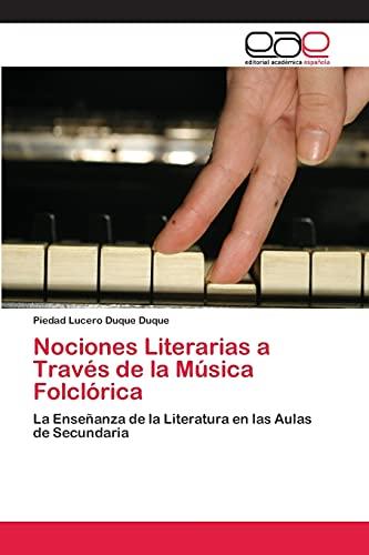 9783659066122: Nociones Literarias a Través de la Música Folclórica: La Enseñanza de la Literatura en las Aulas de Secundaria (Spanish Edition)