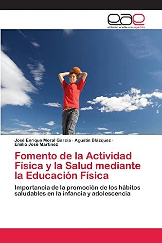 9783659066740: Fomento de La Actividad Fisica y La Salud Mediante La Educacion Fisica
