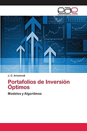 9783659066788: Portafolios de Inversión Óptimos: Modelos y Algoritmos (Spanish Edition)