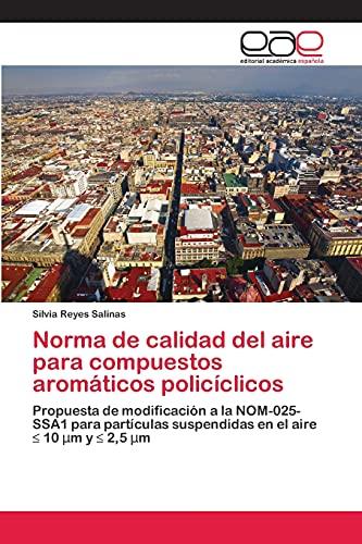 Norma de Calidad del Aire Para Compuestos Aromaticos Policiclicos: Silvia Reyes Salinas