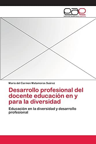 Desarrollo Profesional del Docente Educacion En Y Para La Diversidad (Paperback): Matamoros Suarez ...