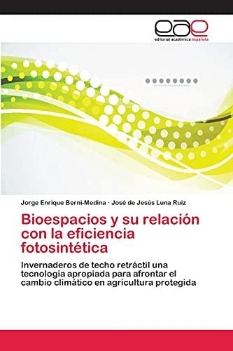 Bioespacios y su relación con la eficiencia: Berni-Medina, Jorge Enrique