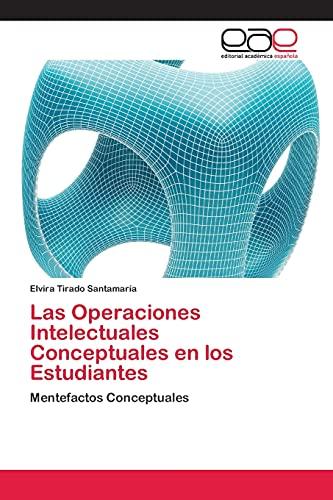 9783659067969: Las Operaciones Intelectuales Conceptuales en los Estudiantes: Mentefactos Conceptuales (Spanish Edition)