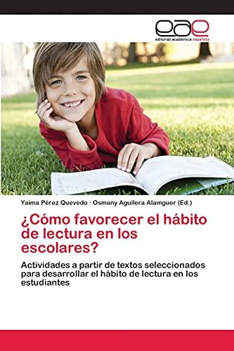 9783659068096: ¿Cómo favorecer el hábito de lectura en los escolares?: Actividades a partir de textos seleccionados para desarrollar el hábito de lectura en los estudiantes (Spanish Edition)
