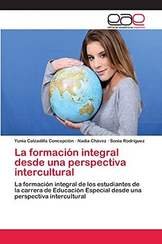 La formación integral desde una perspectiva intercultural: Yunia Calzadilla Concepción