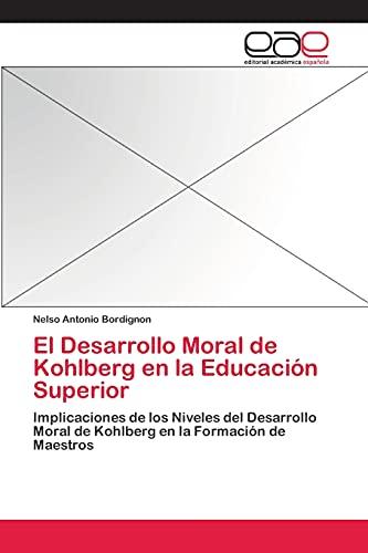 El Desarrollo Moral de Kohlberg En La Educacion Superior (Paperback): Bordignon Nelso Antonio