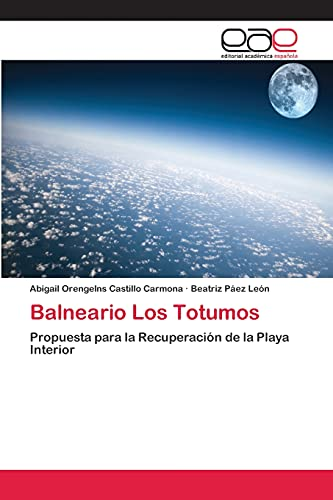 9783659068515: Balneario Los Totumos: Propuesta para la Recuperación de la Playa Interior (Spanish Edition)