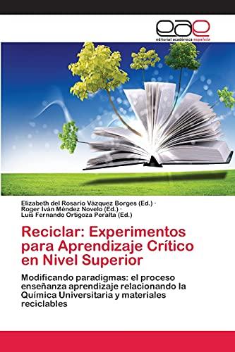 Reciclar: Experimentos Para Aprendizaje Critico En Nivel Superior