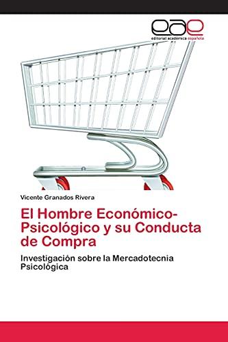 9783659068782: El Hombre Económico-Psicológico y su Conducta de Compra: Investigación sobre la Mercadotecnia Psicológica (Spanish Edition)