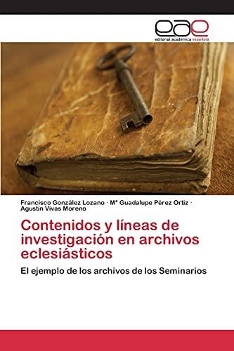9783659068898: Contenidos y líneas de investigación en archivos eclesiásticos: El ejemplo de los archivos de los Seminarios (Spanish Edition)