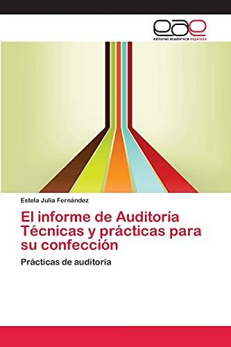 9783659068980: El informe de Auditoría Técnicas y prácticas para su confección: Prácticas de auditoría (Spanish Edition)