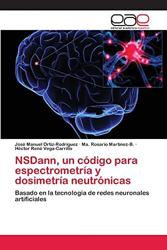 Nsdann, Un Codigo Para Espectrometria y Dosimetria: Ortiz-Rodriguez Jose Manuel,