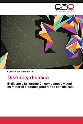 9783659069369: Diseño y dislexia: El diseño y la ilustración como apoyo visual en material didáctico para niños con dislexia (Spanish Edition)