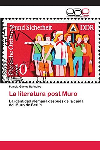 9783659069482: La literatura post Muro (Spanish Edition)