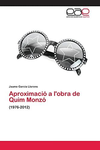 Aproximacio A L'Obra de Quim Monzo: Garcia Llorens Jaume