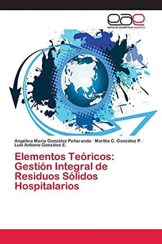 9783659069611: Elementos Teoricos: Gestion Integral de Residuos Solidos Hospitalarios