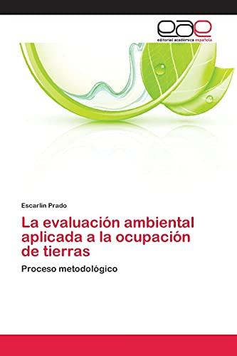 La Evaluacion Ambiental Aplicada a la Ocupacion de Tierras: Escarlin Prado
