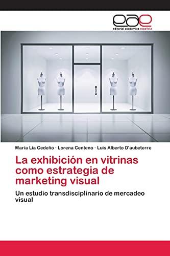 9783659070198: La exhibición en vitrinas como estrategia de marketing visual (Spanish Edition)