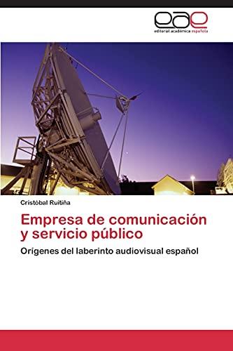 9783659070334: Empresa de comunicación y servicio público: Orígenes del laberinto audiovisual español (Spanish Edition)