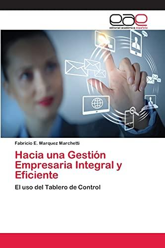 Hacia Una Gestion Empresaria Integral y Eficiente: Fabricio E. Marquez Marchetti
