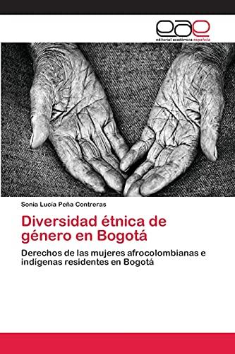 9783659070563: Diversidad Etnica de Genero En Bogota