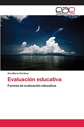 9783659070570: Evaluación educativa: Formas de evaluación educativa (Spanish Edition)