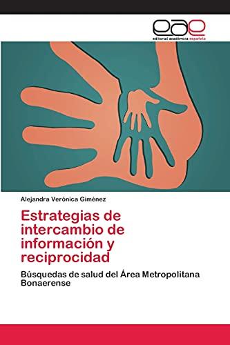 9783659070815: Estrategias de intercambio de información y reciprocidad: Búsquedas de salud del Área Metropolitana Bonaerense (Spanish Edition)
