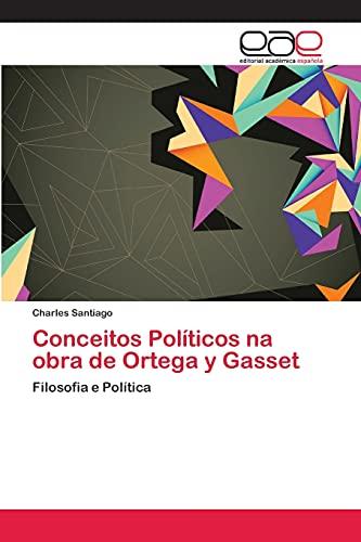 9783659070853: Conceitos Políticos na obra de Ortega y Gasset: Filosofia e Política (Portuguese Edition)