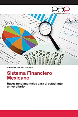 9783659071164: Sistema Financiero Mexicano: Bases fundamentales para el estudiante universitario (Spanish Edition)