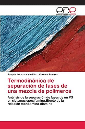 9783659071980: Termodinanica de Separacion de Fases de Una Mezcla de Polimeros