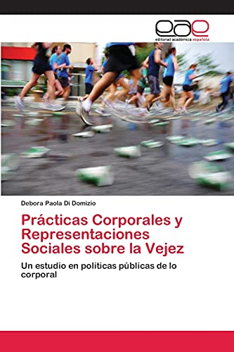 9783659072291: Practicas Corporales y Representaciones Sociales Sobre La Vejez