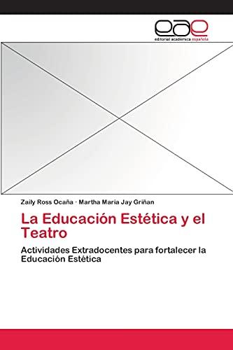 9783659072369: La Educacion Estetica y El Teatro