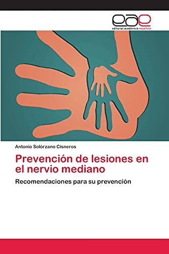 9783659072710: Prevención de lesiones en el nervio mediano: Recomendaciones para su prevención (Spanish Edition)