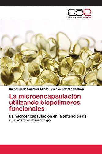 9783659072857: La Microencapsulacion Utilizando Biopolimeros Funcionales