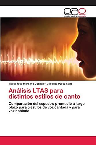 9783659073120: Análisis LTAS para distintos estilos de canto: Comparación del espectro promedio a largo plazo para 5 estilos de voz cantada y para voz hablada (Spanish Edition)