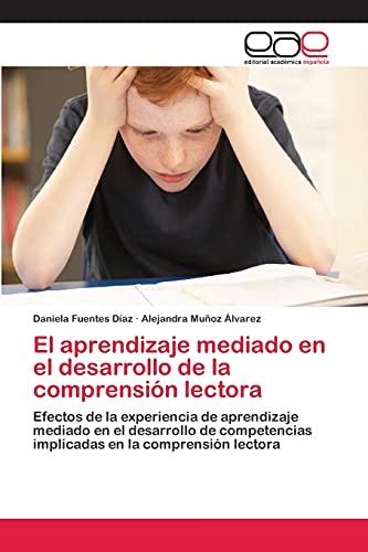 9783659073175: El aprendizaje mediado en el desarrollo de la comprensión lectora: Efectos de la experiencia de aprendizaje mediado en el desarrollo de competencias ... en la comprensión lectora (Spanish Edition)