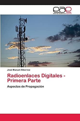 9783659073274: Radioenlaces Digitales - Primera Parte: Aspectos de Propagación (Spanish Edition)