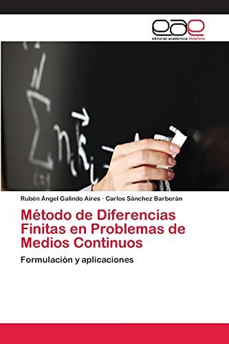 9783659073304: Método de Diferencias Finitas en Problemas de Medios Continuos: Formulación y aplicaciones (Spanish Edition)