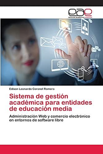 9783659073519: Sistema de gestión académica para entidades de educación media: Administración Web y comercio electrónico en entornos de software libre (Spanish Edition)